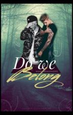 Do We Belong (Jastin) (boyxboy)  (completed)  by marianamarkires