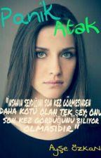 PANİK ATAK #Wattys2016 by ozge-ozkan-1999