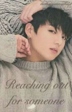 Reaching Out For Someone {Jungkook}/ One Shot by thethingummything