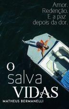 O Salva Vidas (Romance Gay) [REVISADO] by MatheusBermanelli