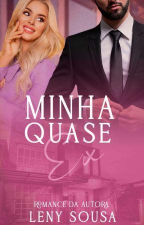 Minha Quase Ex. (Repostando.) by LenySousaW
