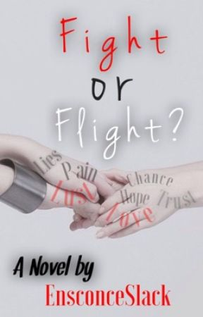 Fight or Flight? [Book 2] ON GOING by EnsconceSlack