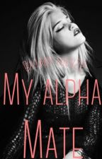 My alpha mate |editing| by ladylucy22