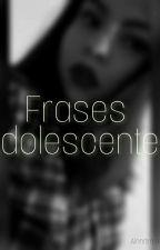 FRASES ADOLESCENTES. by TopSecretForeva