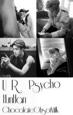 U R PSYCHO [HUNHAN] [1] √ by -augustd