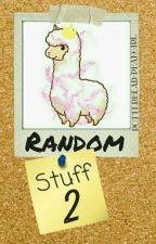 Random Stuff 2 by Potterhead-Phangirl