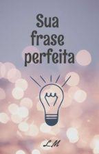 Frases Perfeitas by UrsaaMaior