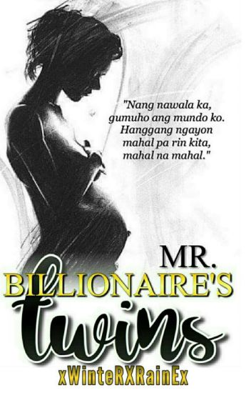 Mr. Billionaire's Twins #Wattys2016 (COMPLETE)