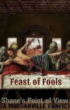 Feast of Fools: Shane's Point of View (A Morganville Fanfic) by FearTheDrumline