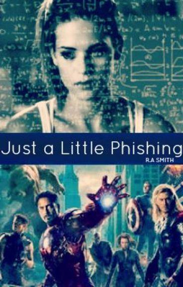 Just a Little Phishing (An Avengers FanFic)