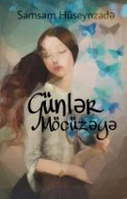Günlər Möcüzəyə by samsamhuseynzade