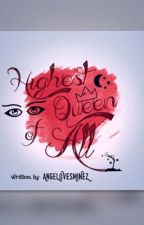 Highest Queen Of All by AnGeLoVeSMiNeZ