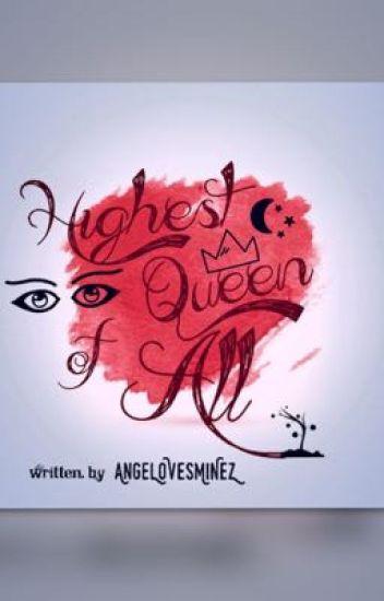 Highest Queen Of All
