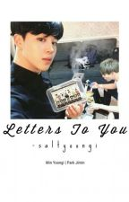 Letters To You by -saltyoongi