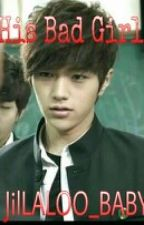 His Bad Girl (Kim Myungsoo fanfic) by JilLALOO_Baby