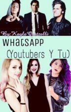 Whatsapp [youtubers y tu] by KaylaQuetzalli