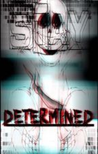 Stay DETERMINED...? (Second Randomness Book) by -_Flowxrs_-