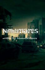 Nightmares (ON HOLD TILL I GET MORE CHAPPYS DONE) by downwithsilence