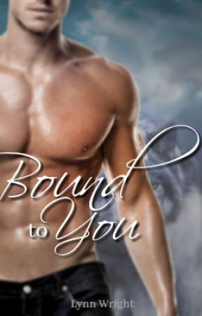 Bound To You by LynnWrights