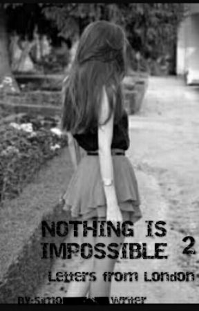 Nothing is impossible||letters from London|| by siimonademiccoo