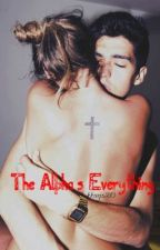 The Alpha's Everything by kkays26