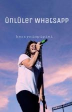 ÜNLÜLER WHATSAPP (1D/celebrities) by harryninpipisi