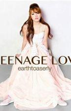 Teenage Love by EarthToAserly