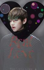 Real Love [Kim Taehyung Fan Fiction] by goldmak1997