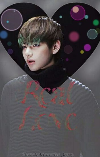 Real Love [Kim Taehyung Fan Fiction]