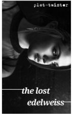 The Lost Edelweiss // h. styles [A.U] ·ON HOLD· by plot-twister