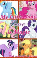 My Little Pony: Love is Magic by that_awesome_person