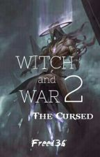 Witch and War 2 : The Cursed by Freed36