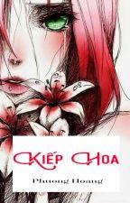 [Haruno Sakura's Life] Kiếp hoa by PhuongHoang806
