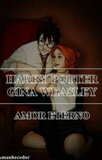 Harry Potter E Gina Weasley, Amor Eterno by Zelitarismo1