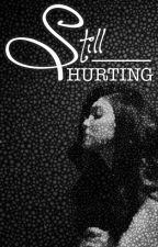Still Hurting by TwenteenageDirtbag