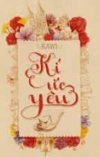 KÝ ỨC YÊU ~ NHẬT KÝ HOÀNG KIM - KAWI by MonMon1293