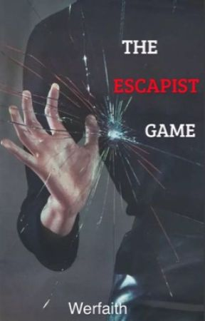 The Escapist Game by werfaith