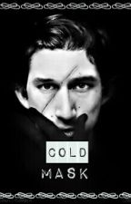 Cold Mask (Kylo Ren X Reader) by -OmgMark-