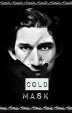 Cold Mask (Kylo Ren X Reader) by -OmgMark-