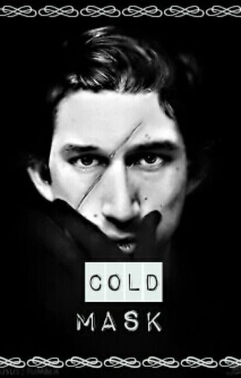 Cold Mask (Kylo Ren X Reader)