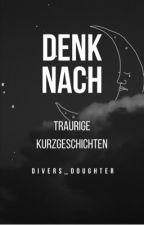 Traurige Geschichten zum Nachdenken | FINISHED by divers_doughter