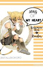 Song of my Heart [Kagamine Len X Reader] by CristalleKokoro