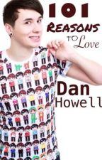 101 Reasons To Love Dan Howell by Some_Depressed_Loser