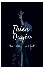 Thiên Duyên |Hoàn| by ManKhietTamTam