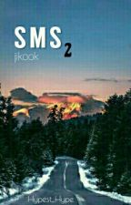 SMS II | Park Jimin & Jeon JungKook ✔ by Hypest_Hype