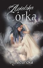 Anielska Córka ✔ by aeureka