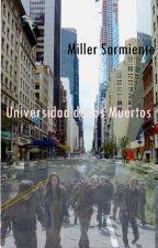 Universidad de los Muertos.   1ra Temporada. by MillerMisteryBook13