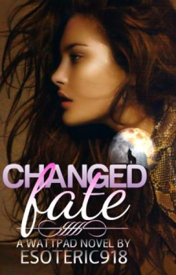 Changed Fate (ON HOLD)