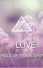 Любовь,ценою в дружбу by Sofia-RoBinson