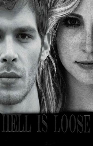 Hell is loose (1) [Klaroline]
